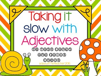 Taking It Slow with Adjectives