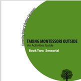 Taking Montessori Outside: A Sensorial Activities Guide for Parents & Teachers