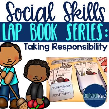Taking Responsibility Social Skills Lap Book - Elementary
