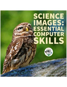 Taking Science Pictures:  Essential Computer Skills for Science