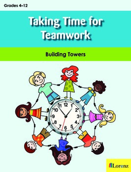 Taking Time for Teamwork: Tower Building