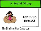 Taking a Break: A Social Story