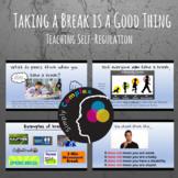 Taking a Break is a Good Thing; Helping Self-Regulation; Emotional Regulation