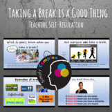 Taking a Break is a Good Thing; Helping Self-Regulation; E