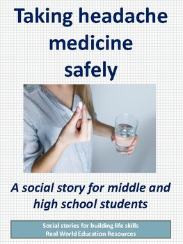 Taking headache medicine safely - a social story for teens with autism
