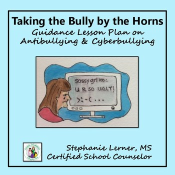 Taking the Bully by the Horns: Anti-Bullying/Cyberbullying Lesson
