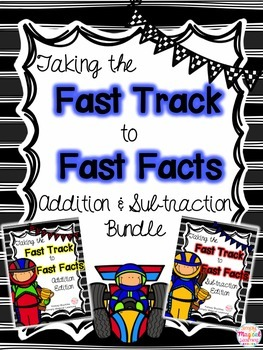 Fast Track to Fast Facts: Addition & Subtraction Bundle