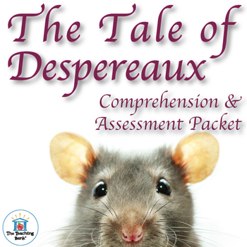 The Tale of Despereaux Comprehension and Assessment Bundle