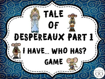 Tale of Despereaux: I Have... Who Has?  2 Game Sets