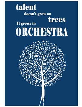 Talent Doesn't Grow on Trees, It Grows in Orchestra Print
