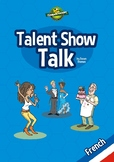 Talent Show Talk - French