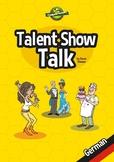 Talent Show Talk - German