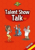 Talent Show Talk - Spanish