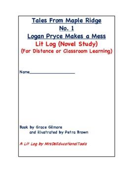 Tales From Maple Ridge No. 1 Logan Pryce Makes a Mess Lit Log