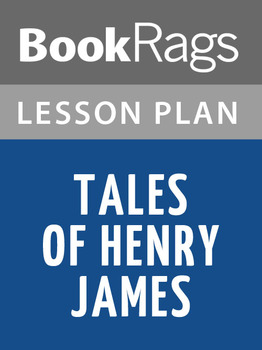 Tales of Henry James: Lesson Plans