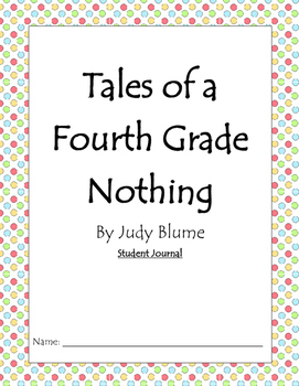 Tales of a Fourth Grade Nothing Book Unit with Student Journal!