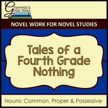 Tales of a Fourth Grade Nothing: Common, Proper & Possessive Nouns
