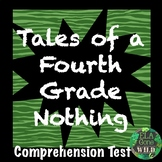 Tales of a Fourth Grade Nothing Comprehension Test