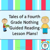 Tales of a Fourth Grade Nothing GUIDED READING LESSON PLANS FOR THE WHOLE BOOK!!