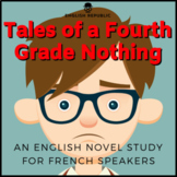 Tales of a Fourth Grade Nothing, an English Novel Study for French Speakers