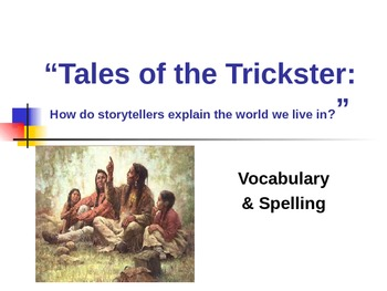 Tales of the Trickster - Vocabulary & Spelling - Treasures Reading