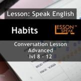 Talk About Habits - [ESL Adult Conversational Lesson PPT]