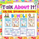 Talk About It! ESL/ENL Speaking Activities Bundle