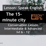 Talk About The 15-Minute City - [ESL Adult Conversational