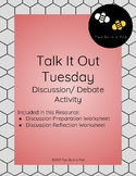 Talk It Out Tuesday Discussion/ Debate Activity