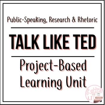 Talk Like TED: High-Interest Project-Based Unit (Rhetoric & Public Speaking)