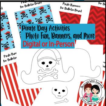 Talk Like a Pirate Day Craftivities, Photo Fun, Pirate Banners, and More