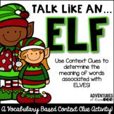 Talk Like an Elf - A Christmas Context Clue Activity