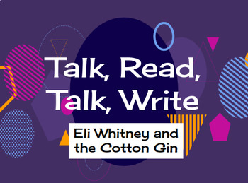 Talk, Read, Talk, Write Lesson: Eli Whitney and the Cotton Gin