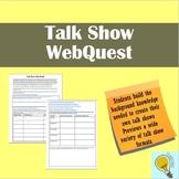 Talk Show Webquest