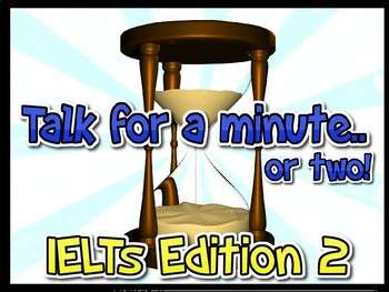 Talk for a minute or two! (IELTs Edition 2)