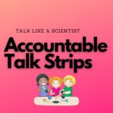 Talk like a Scientist Accountable Talk Strips