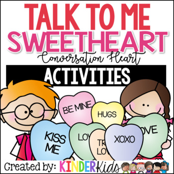 Talk to Me Sweetheart!  Conversation Heart Activities