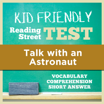 Talk with an Astronaut KID FRIENDLY Reading Street Test