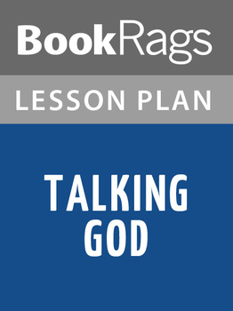 Talking God Lesson Plans