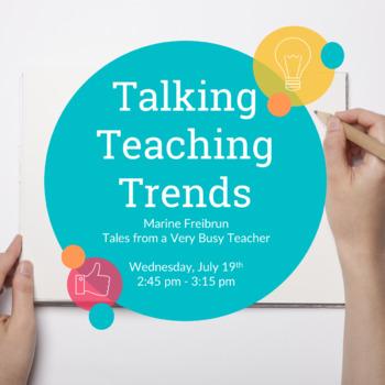 Talking Teaching Trends