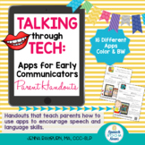 Talking Through Tech: Apps for Early Communicators Parent Handouts