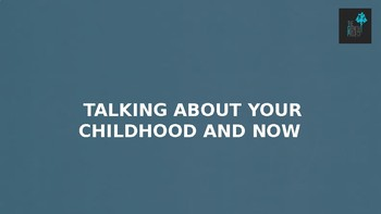 Talking about Childhood