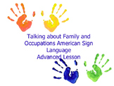 Talking about Families and Occupations Advanced Lesson ASL