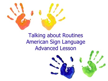 American Sign Language Talking about Routines Advanced Lesson