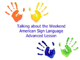 American Sign Language Talking about the Weekend Advanced Lesson