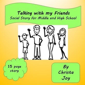 Talking with my Friends Social Story for Middle/High School