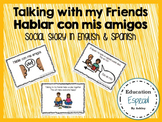 Talking with my Friends-Social Story in Spanish and English