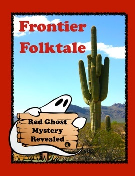 Folktale From The Frontier - Red Ghost Mystery Revealed
