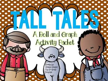 Tall Tales: A Roll and Graph Activity Packet