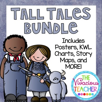 Tall Tales Posters, KWL Charts, Story Maps, and Writing Prompts